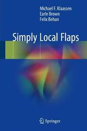 Simply Local Flaps by Michael F. Klaassen image
