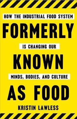 Formerly Known as Food by Kristin Lawless