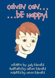 Calvin Can - Be Happy by Judy Edward