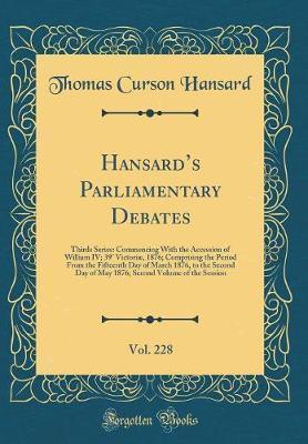 Hansard's Parliamentary Debates, Vol. 228 by Thomas Curson Hansard