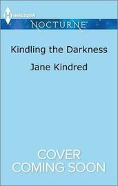 Kindling the Darkness by Jane Kindred image