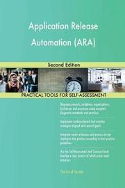 Application Release Automation (Ara) Second Edition by Gerardus Blokdyk