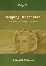 Stepping Heavenward by Elizabeth Prentiss