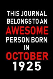 This Journal belongs to an Awesome Person Born in October 1925 by Real Joy Publications