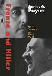 Franco and Hitler: Spain, Germany, and World War II by Stanley G Payne image