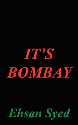 It's Bombay by Ehsan Syed