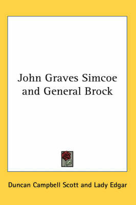 John Graves Simcoe and General Brock by Duncan Campbell Scott
