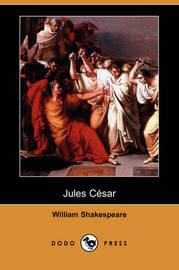 Jules Cesar (Dodo Press) by William Shakespeare
