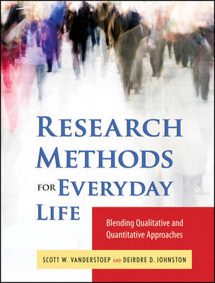Research Methods for Everyday Life by Scott W VanderStoep