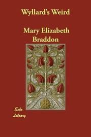 Wyllard's Weird by Mary , Elizabeth Braddon