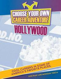 Choose Your Own Career Advenuture in Hollywood by Don Rauf