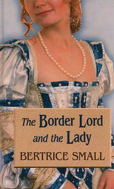 The Border Lord and the Lady by Bertrice Small image