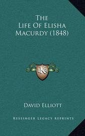 The Life of Elisha Macurdy (1848) by David Elliott