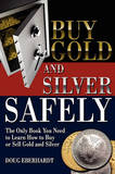 Buy Gold and Silver Safely by Doug Eberhardt