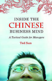 Inside the Chinese Business Mind by Ted Sun image