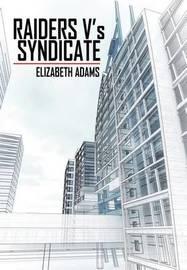 Raiders V's Syndicate by Elizabeth Adams