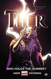 Thor Vol. 2: Who Holds The Hammer? by Jason Aaron