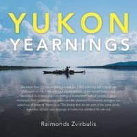 Yukon Yearnings by Raimonds Zvirbulis image