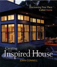 Creating the Inspired House by John Connell image