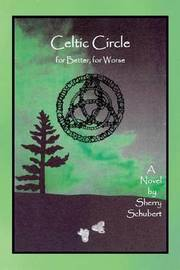Celtic Circle for Better, for Worse by Sherry Schubert