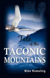 Tale of the Taconic Mountains by Mike Romeling
