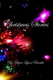 Christmas Stories by Kaycee Lynn Pancake