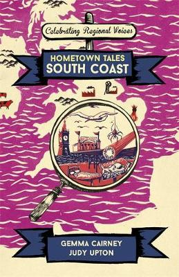 Hometown Tales: South Coast by Gemma Cairney