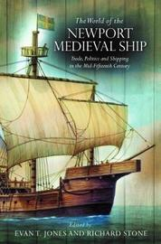 The World of the Newport Medieval Ship