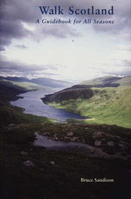 Walk ScotlandA Guidebook for All Seasons by Bruce Sandison