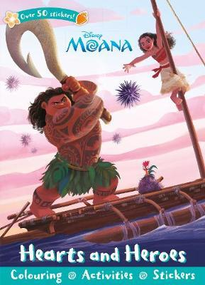 Disney Moana Hearts and Heroes by Parragon Books Ltd
