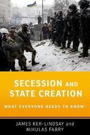 Secession and State Creation by James Ker-Lindsay