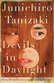 Devils in Daylight by Jun'ichiro Tanizaki
