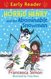 Horrid Henry Early Reader: Horrid Henry and the Abominable Snowman by Francesca Simon