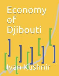 Economy of Djibouti by Ivan Kushnir