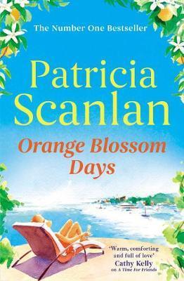 Orange Blossom Days by Patricia Scanlan