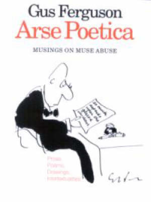Arse Poetica: Musings on Muse Abuse by Gus Ferguson image