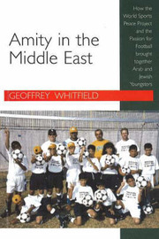 Amity in the Middle East by Geoffrey Whitfield