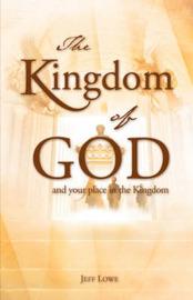 The Kingdom of God by Jeff Lowe