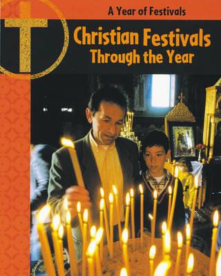 Christian Festivals Through the Year by Anita Ganeri