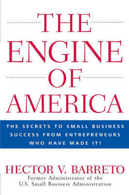 The Engine of America by Hector Barreto