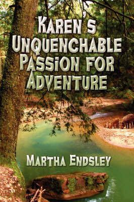 Karen's Unquenchable Passion for Adventure by Martha Endsley