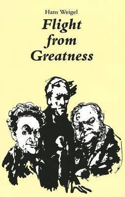 Flight From Greatness by Hans Weigel