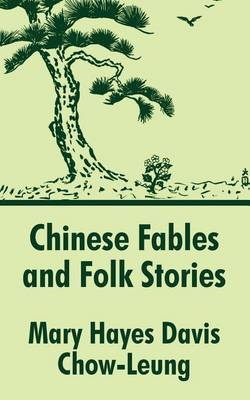 Chinese Fables and Folk Stories by Mary Hayes Davis