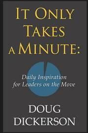 It Only Takes a Minute by Doug Dickerson