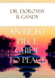 An Eight Piece Guide to Peace by Dorothy B. Gandy