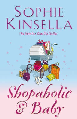 Shopaholic and Baby (Shopaholic #5) by Sophie Kinsella