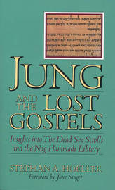 Jung and the Lost Gospels by Stephan A. Hoeller