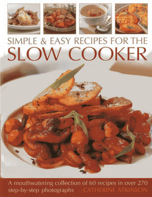 Simple & Easy Recipes for the Slow Cooker by Catherine Atkinson image