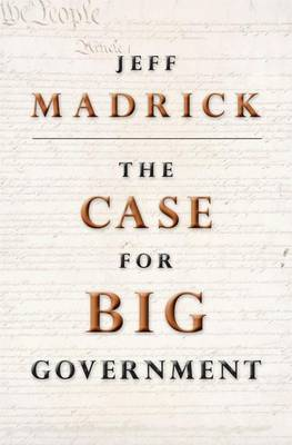 The Case for Big Government by Jeff Madrick image
