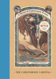 Carnivorous Carnival (A Series of Unfortunate Events #9) by Lemony Snicket